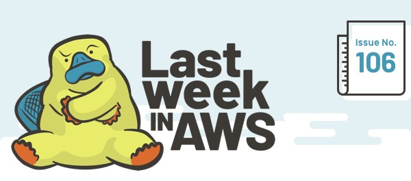 Last Week in AWS issue 107