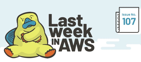 Last Week in AWS] Issue #107: The Platypus Went Down to Georgia
